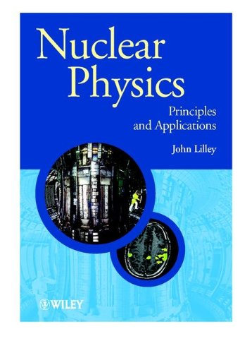 Nuclear Physics: Principles and Applications (The Manchester Physics Series)