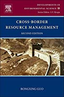 Cross-Border Resource Management (Volume 10) (Developments in Environmental Science, Volume 10)
