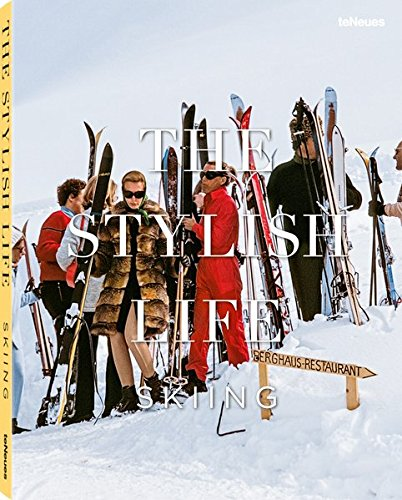 Compare Textbook Prices for The Stylish Life: Skiing  ISBN 9783832732660 by le Breton, Gabrielle
