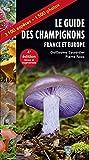 Guide des champignons France et Europe 4e édition