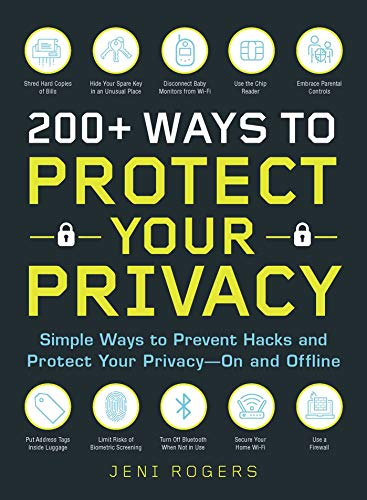 Compare Textbook Prices for 200+ Ways to Protect Your Privacy: Simple Ways to Prevent Hacks and Protect Your Privacy--On and Offline  ISBN 9781721400126 by Rogers, Jeni