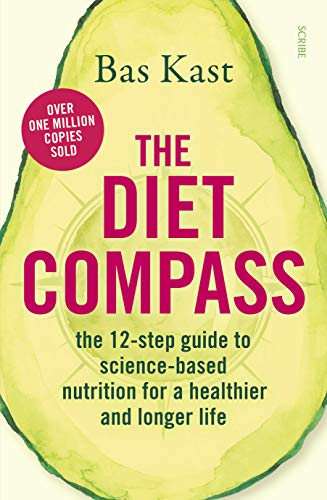 The Diet Compass: the 12-step guide to science-based nutrition for a healthier and longer life by [Bas Kast, David Shaw]