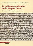Le huitième centenaire de la Magna Carta - Généalogie et filiation d'un texte constitutionnel