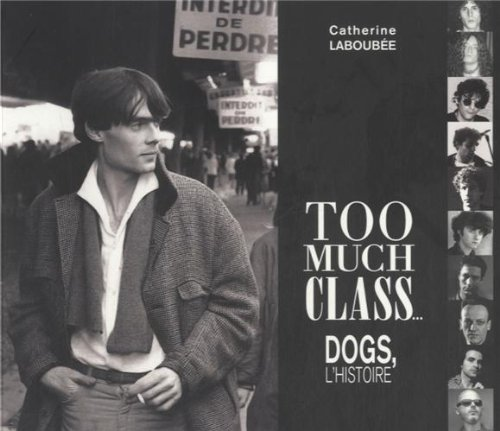 Too much class... : Dogs, l'histoire