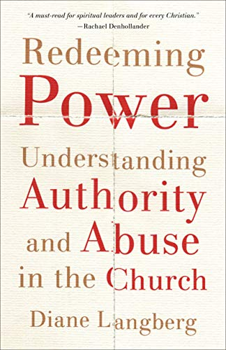 Redeeming Power: Understanding Authority and Abuse in the Church - Kindle  edition by Langberg, Diane. Religion & Spirituality Kindle eBooks @  Amazon.com.