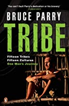 Tribe: Adventures in a Changing World. Bruce Parry with Mark McCrum