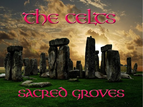 The Celts - The Sacred Groves