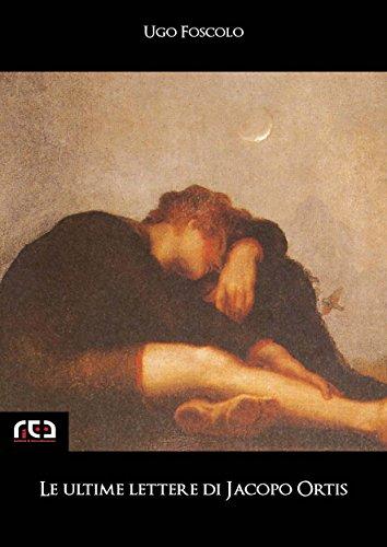 Le ultime lettere di Jacopo Ortis (Classici Vol. 28)