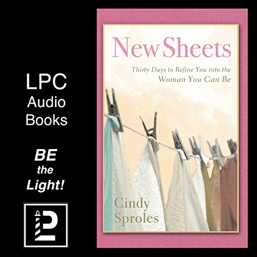 New Sheets     Thirty Days to Refine You into the Woman You Can Be              By:                                                                                                                                 Cindy Sproles                               Narrated by:                                                                                                                                 Terry Murphy                      Length: 2 hrs and 40 mins     1 rating     Overall 5.0