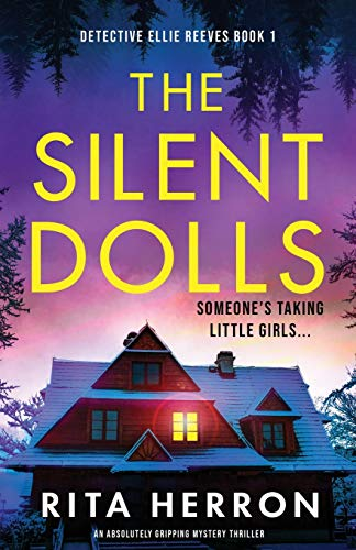 Compare Textbook Prices for The Silent Dolls: An absolutely gripping mystery thriller Detective Ellie Reeves  ISBN 9781838887612 by Herron, Rita