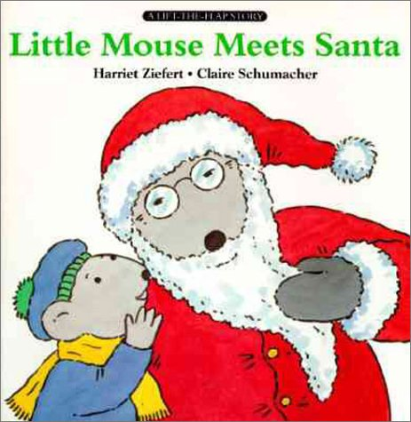 Little Mouse Meets Santa: Life the Flap Book (Lift-The-Flap Story)