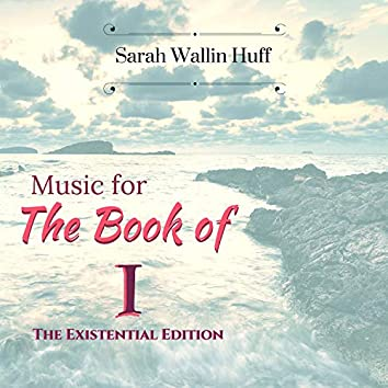 Music for The Book of I (The Existential Edition)