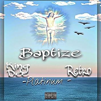 Baptize (feat. retro-2-trill & PLATINUM)