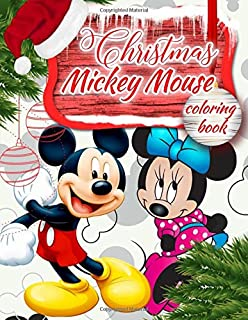 Christmas Mickey Mouse Coloring Book: Mickey Mouse Jumbo Coloring Book With Best Holiday Pictures For All Ages