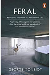 Feral: Rewilding the Land, Sea and Human Life by Monbiot, George (June 5, 2014) Paperback Paperback