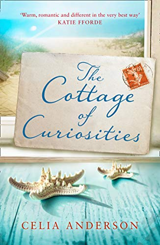 The Cottage of Curiosities: The most heartwarming, feel-good fiction book of 2020 from the top 10 bestselling author of 59 Memory Lane! (Pengelly Series, Book 2) by [Celia Anderson]