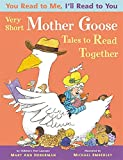 Very Short Mother Goose Tales to Read Together (You Read to Me, I'll Read to You)