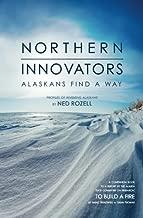 Northern innovators: Alaskans find a way