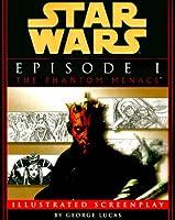 Illustrated Screenplay: Star Wars: Episode 1: The Phantom Menace