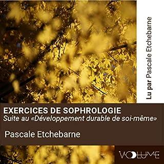 Exercices de sophrologie                   De :                                                                                                                                 Pascale Etchebarne                               Lu par :                                                                                                                                 Pascale Etchebarne                      Durée : 1 h et 26 min     Pas de notations     Global 0,0