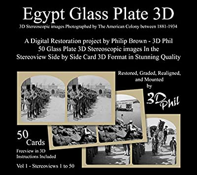 Egypt Glass Plate 3D Vol 1: 50 Digitally Restored Glass Plate 3D Stereoscopic images In the Stereoview Side by Side Card Format in Stunning Grade 1 Quality