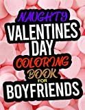 Naughty Valentines Day Coloring Book For Boyfriends: A Funny Adult Valentines Day Coloring Book For Boyfriends