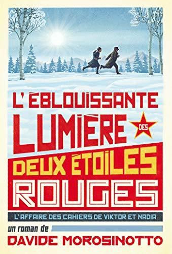 L'éblouissante lumière de deux étoiles rouges: L'affaire des cahiers de Viktor et Nadia (Médium) (French Edition)