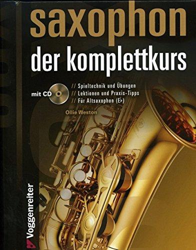 Saxophon - der Komplettkurs - arrangiert für Saxophon - mit CD [Noten / Sheetmusic] Komponist: Weston Ollie