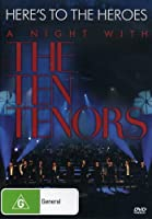 Here's to the Heroes-A Night with the Ten Tenors [DVD] [Import]