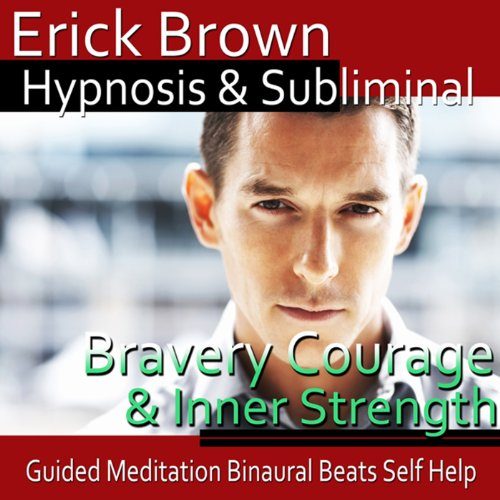 Courage and Inner Strength Hypnosis audiobook cover art