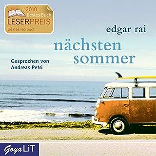 Nächsten Sommer                   Autor:                                                                                                                                 Edgar Rai                               Sprecher:                                                                                                                                 Andreas Petri                      Spieldauer: 4 Std. und 35 Min.     204 Bewertungen     Gesamt 4,0