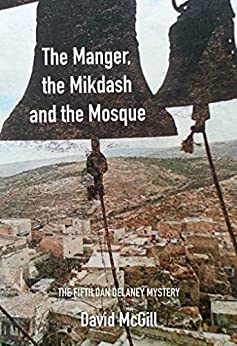 The Manger, the Mikdash and the Mosque by [David McGill]
