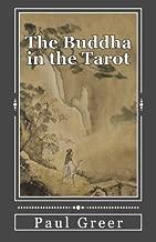 The Buddha in the Tarot: Buddhist Reflections on the Major Arcana