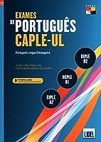 Exames de Portugues CAPLE-UL - CIPLE, DEPLE, DIPLE: Livro + Audio Online (Segu