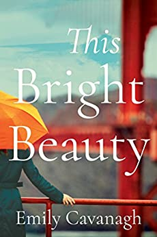 This Bright Beauty by [Emily Cavanagh]