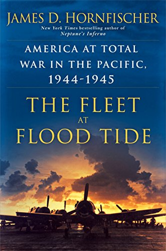 Image of The Fleet at Flood Tide: America at Total War in the Pacific, 1944-1945