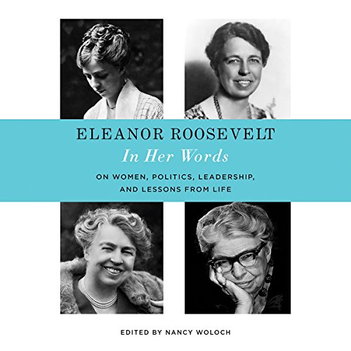 Eleanor Roosevelt: In Her Words audiobook cover art
