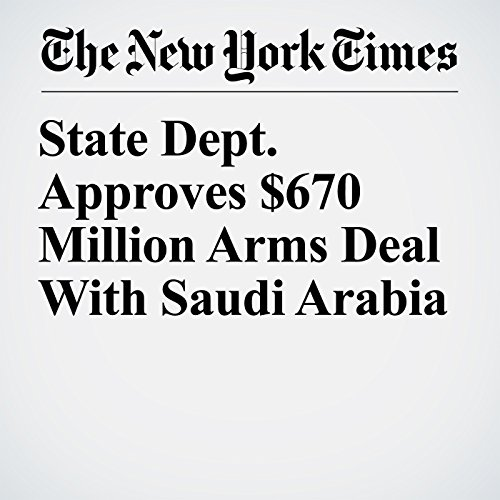 State Dept. Approves $670 Million Arms Deal With Saudi Arabia copertina