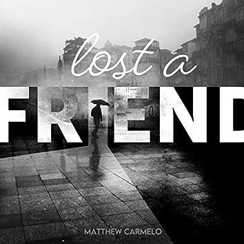 Lost a Friend