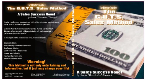 The Mentor Teaches The G.U.T.S. Sales Method (Max the Mentor Book 2) (English Edition)