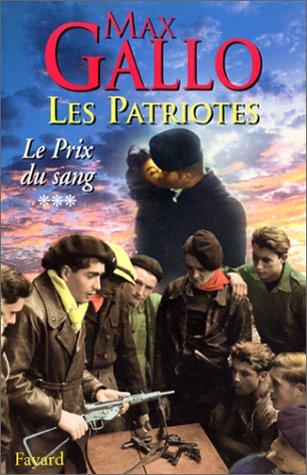 Les Patriotes, tome 3 : Le Prix du sang