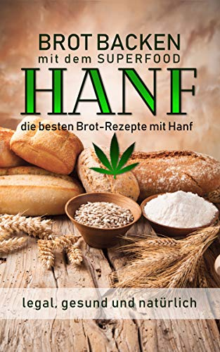 Brot backen mit dem Superfood Hanf...