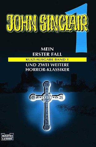 Mein erster Fall /Die Nacht des Hexers /Mörder aus dem Totenreich (John Sinclair. Bastei Lübbe Taschenbücher)