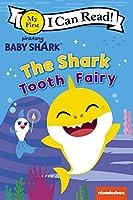 Baby Shark: The Shark Tooth Fairy (My First I Can Read)
