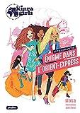 Kinra Girls -Destination Mystère - L'énigme de l'Orient Express - Tome 2 (French Edition)