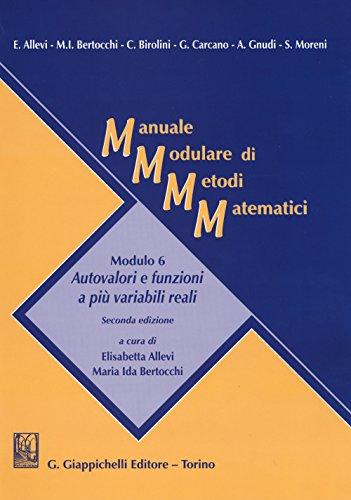 Manuale modulare di metodi matematici. Modulo 6: Autovalori e funzioni a più variabili reali