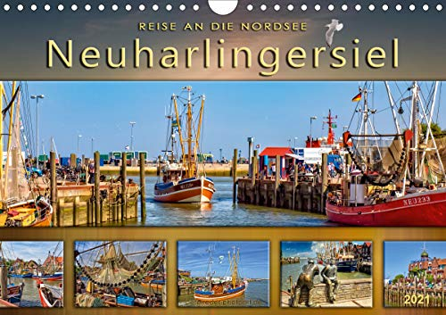 Reise an die Nordsee - Neuharlingersiel (Wandkalender 2021 DIN A4 quer)