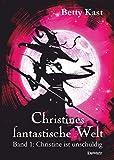 Christines fantastische Welt (1): Christine ist unschuldig
