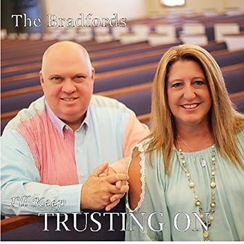 I'll Keep Trusting On