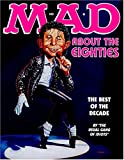 Mad About the Eighties: The Best of the Decade